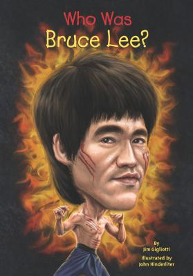 Who Was Bruce Lee? By Gigliotti, Jim/ Hinderliter, John (ILT)